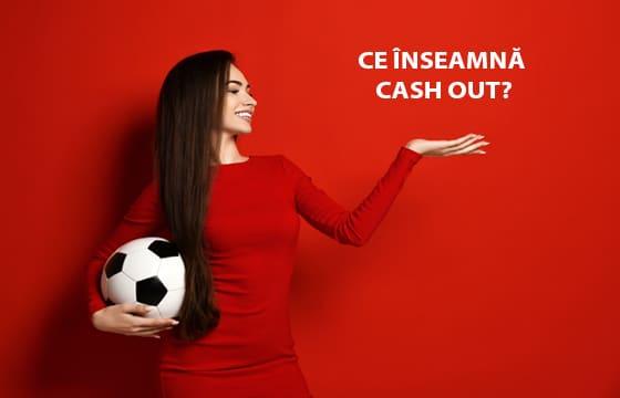 ce înseamnă cash out